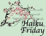 Lou Ceel's Haiku Friday